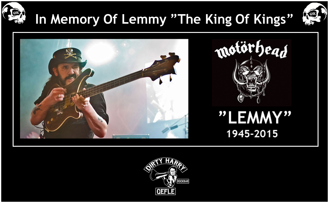 "IN MEMORY OF LEMMY ""THE KING OF KINGS"" 